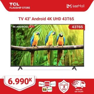 43 4K UHD Android Tivi TCL 43T65 - Gam Màu Rộng , HDR , Dolby Audio - Bảo Hành 3 Năm , trả góp 0% - Nâng Cấp của 43T6. thumbnail