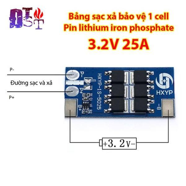 Bảng giá Mạch sạc xả bảo vệ Pin lithium iron phosphate  1cell 3.2V 25A