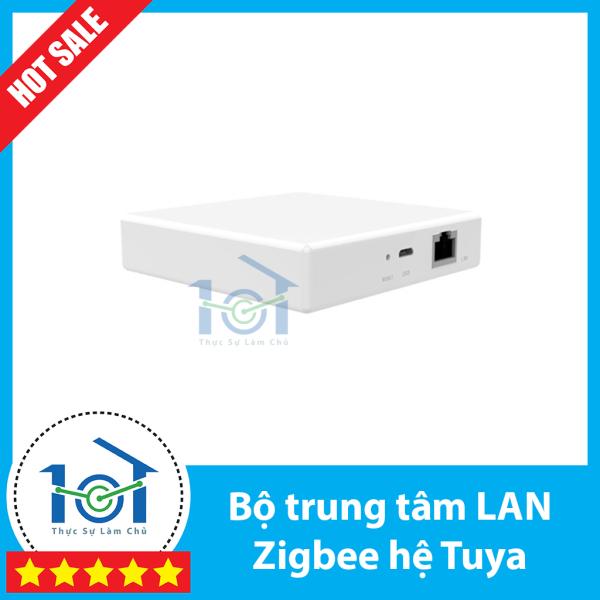 Giá Bộ trung tâm Zigbee nhà thông minh hệ Tuya/SmartLife | BH 12 THÁNG | Loại cắm cổng LAN - Hub Tuya Zigbee