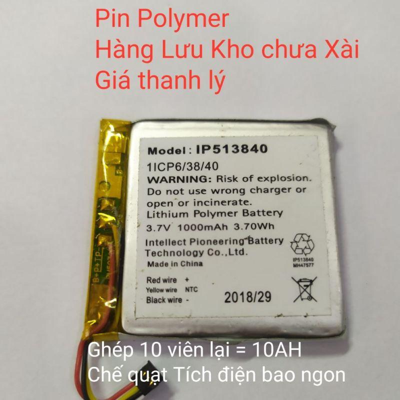 Pin Polymer 3,7v 1000mAh - Hàng Kho chưa Xài - Bao đủ áp