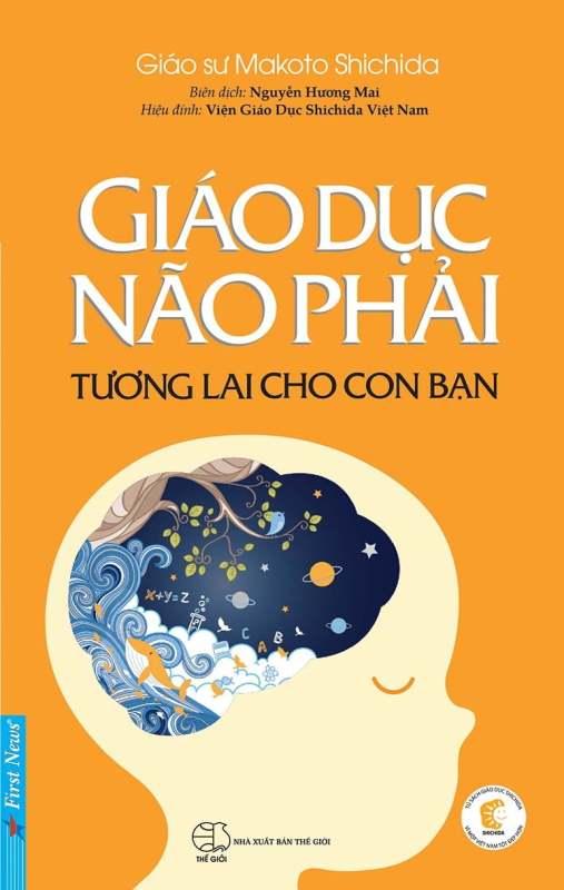 Fahasa - Giáo Dục Não Phải - Tương Lai Cho Con Bạn (Tái Bản 2018)