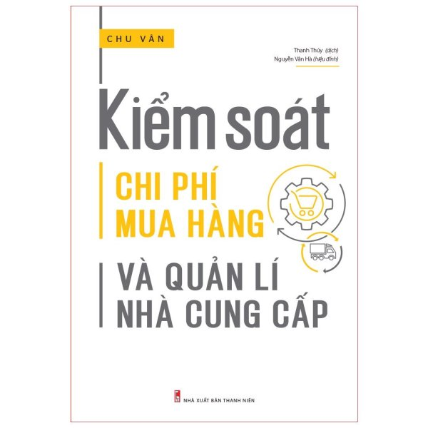 Sách: Kiểm Soát Chi Phí Mua Hàng Và Quản Lí Nhà Cung Cấp