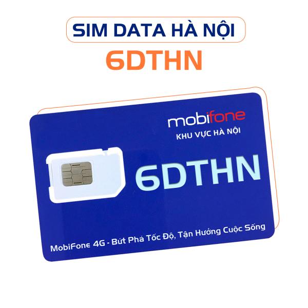 SIÊU SIM DATA 6DTHN ( Sim Data 6 tháng  - Sim 4G MobiFone  - Chỉ sử dụng ở HÀ NỘI) - MOBIFONE HÀ NỘI