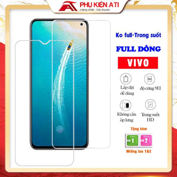 Kính Cường Lực Vivo V19/ V19 Neo/ V17/ V17 Pro/ V15/ V15 Pro/ Y50/ Y20s/ Y30/ iQoo Z1/ iQoo Neo 3/ V20 / Y1s/ Y12s-Trong suốt-Ko Full- Độ cứng 9H-Phụ kiện ATI