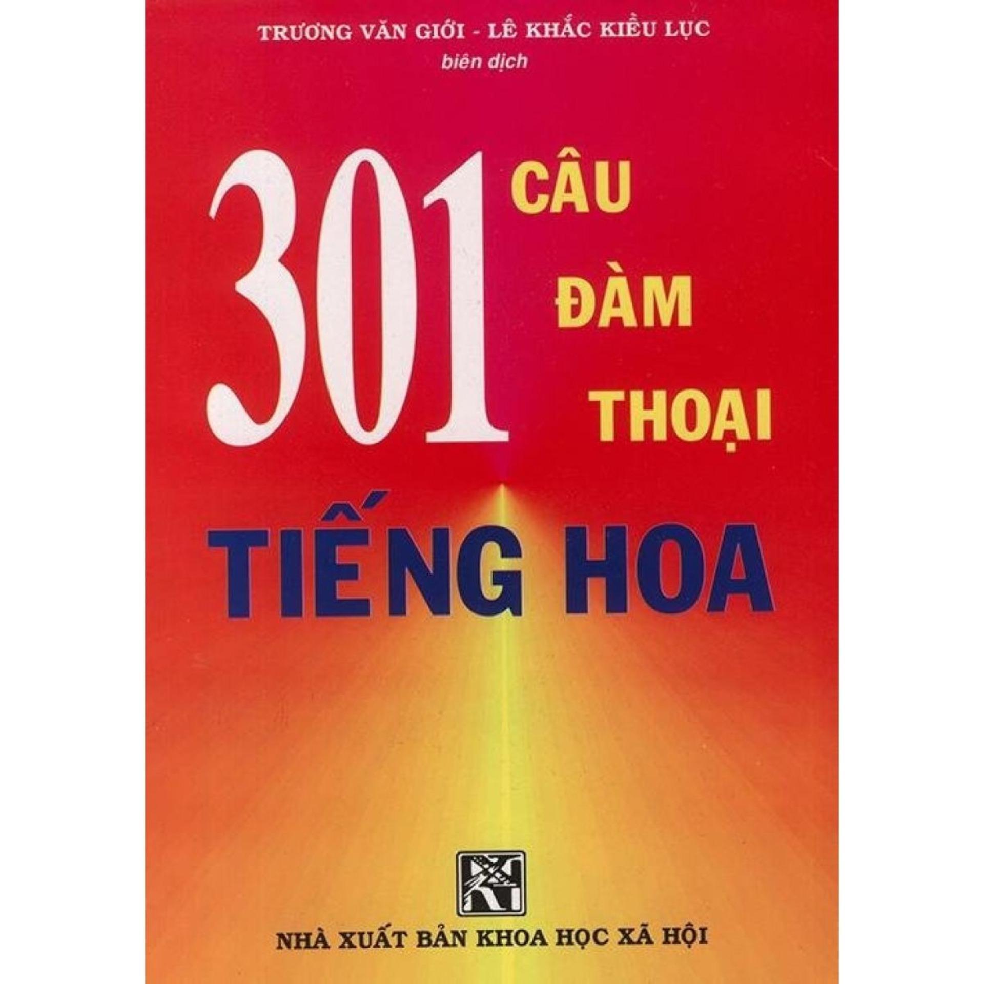 Không Nên Bỏ Lỡ Giá Sốc với 301 Câu đàm Thoại Tiếng Hoa Tập 1