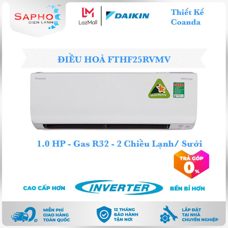 Bảng giá [Free Lắp HCM] Điều Hoà Daikin Inverter FTHF25RVMV 1.0HP 9000btu Gas R32 - 2 Chiều Lạnh Suởi Treo Tường Thiết Kế Coanda Máy Lạnh Daikin - Điện Máy Sapho