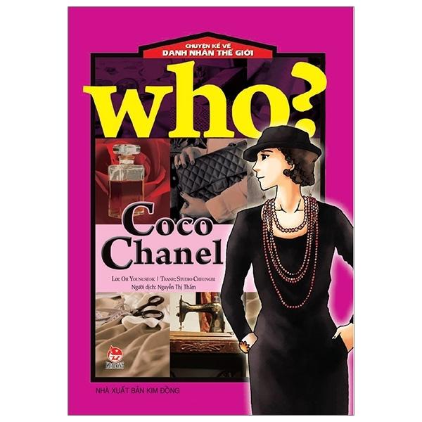 Fahasa - Who? Chuyện Kể Về Danh Nhân Thế Giới: Coco Chanel (Tái Bản 2019)