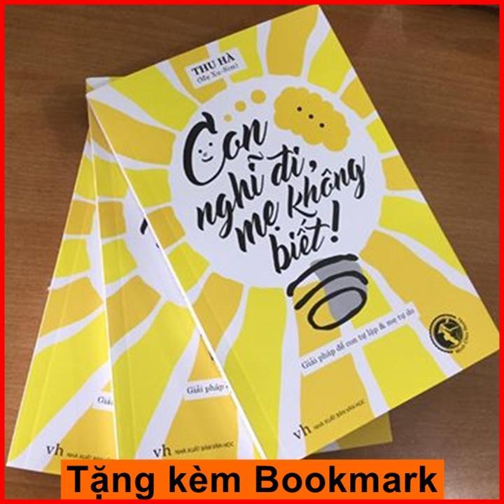 Con Nghĩ Đi, Mẹ Không Biết! + Tặng Bookmark