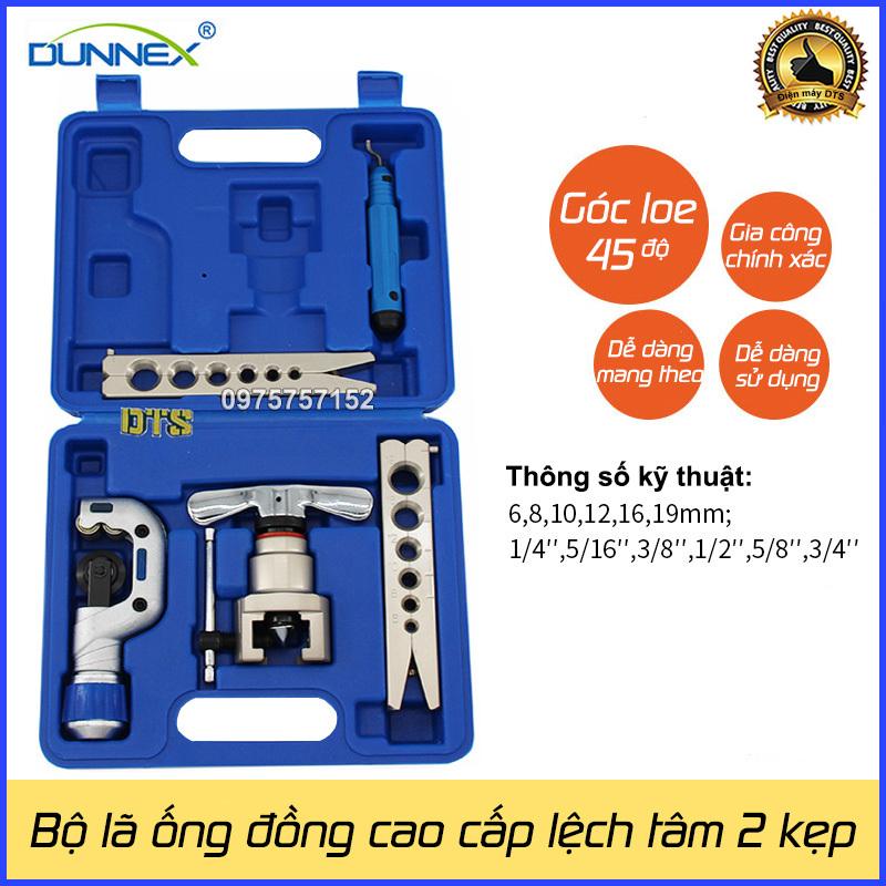Bộ lã ống đồng lệch tâm cao cấp DUNNEX 2 thanh kẹp có dao cắt, bộ long loe ống đồng điều hòa, máy lạnh