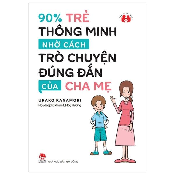 Mua Fahasa - 90% Trẻ Thông Minh Nhờ Cách Trò Chuyện Đúng Đắn Của Cha Mẹ (Tái Bản 2019)