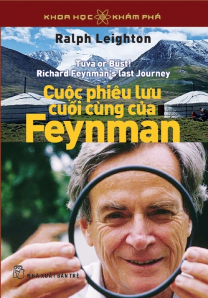Khoa học khám phá. Cuộc phiêu lưu cuối cùng của Feynman