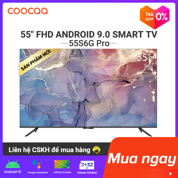 【Sản phẩm mới 2020】Smart TV Coocaa - model 55S6G PRO android 10.0 4K UHD 55 INCH YOUTUBE Netflix , Prime video
