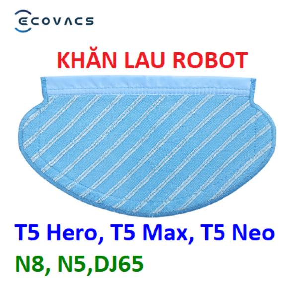 Khăn lau cho robot hút bụi Ecovacs Deebot T5 Hero, T5 Max, T5 Neo, N8, N5, DJ65, Ozmo 920, Ozmo 950
