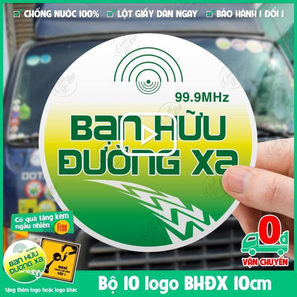 [HCM]10 logo sticker decal đường kính 10cm Bạn Hữu Đường Xa dán ô tô chống nước