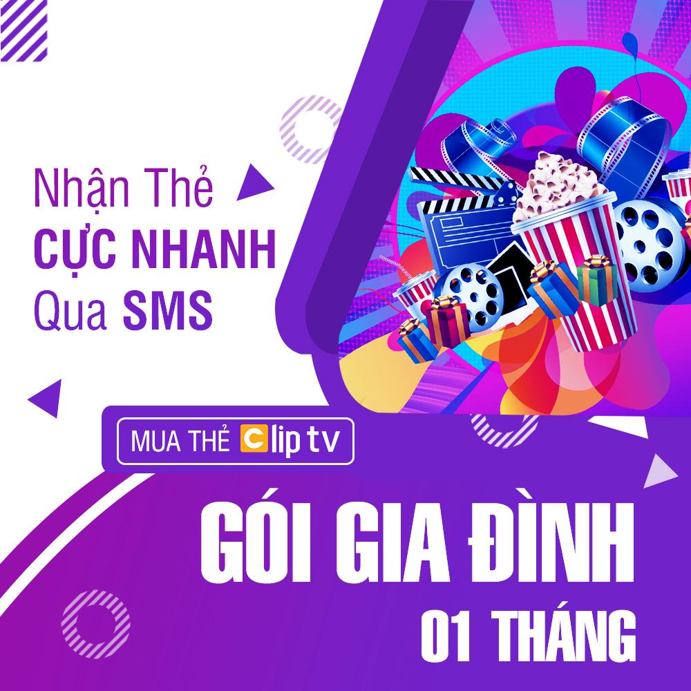 Lazada Ưu Đãi Khi Mua Thẻ Clip TV - Gói Gia Đình - 1 Tháng