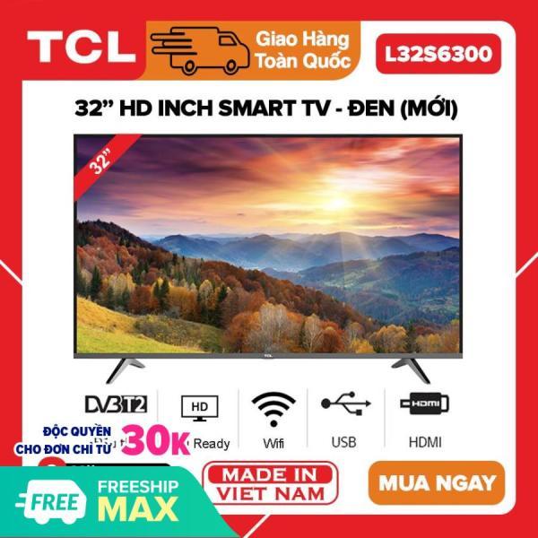 Bảng giá [TRẢ GÓP 0%] Smart Tivi TCL 32 inch HD - Model L32S6300 (Wifi, Youtube, Netflix, Trình duyệt web, Điều khiển điện thoại) - Bảo Hành 3 Năm