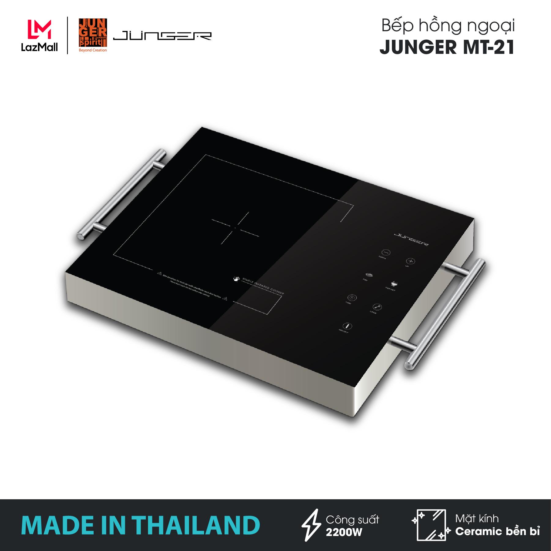Bếp đơn hồng ngoại Junger MT-21 - Công suất 2200W - mặt kính Ceramic  - MADE IN THAILAND   Bảo hành chính hãng 12 tháng