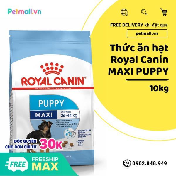 Thức ăn hạt Royal Canin MAXI PUPPY 10kg