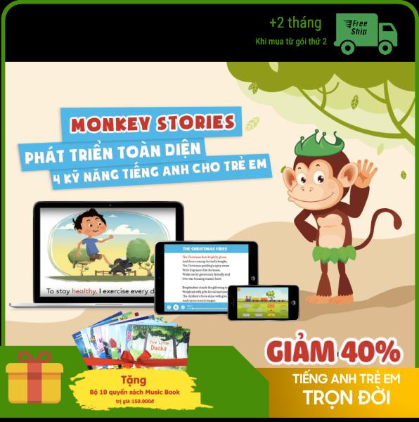 Giá Monkey Stories TRỌN ĐỜI - Truyện tương tác Phát triển toàn diện 4 kỹ năng tiếng Anh