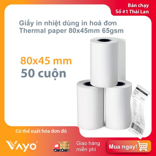 Mua Giấy in nhiệt K80, giấy in bill 80 x 45mm VAYO, lõi siêu nhỏ, bán chạy số #1 tại Thái Lan (50 cuộn)