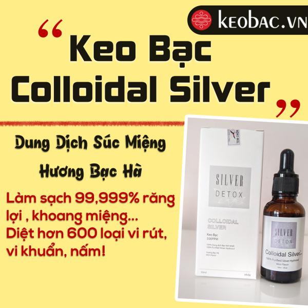 Keo bạc colloidal silver detox giá rẻ