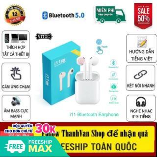 ( Hàng Xịn) Tai Nghe Bluetooth I11 Nút Cảm Biến - Tai Nghe Âm Thanh 5.0 Đỉnh Cao - Tai Nghe Dành Cho Tất Cả Các Dòng Smart Phone - Tai Nghe Nhạc Pin Trâu thumbnail