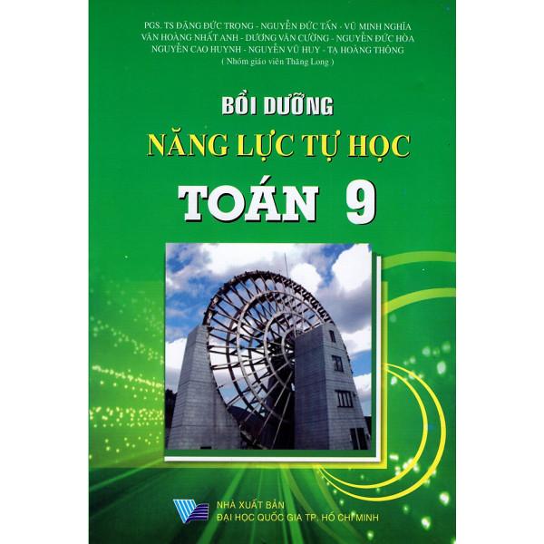 Sách Bồi dưỡng năng lực tự học Toán 9
