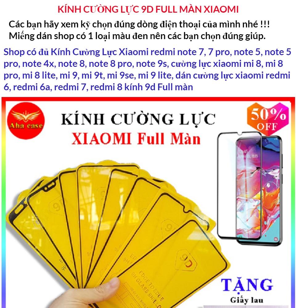 Kính Cường Lực Xiaomi redmi note 7, 7 pro, note 5, note 5 pro, note 4x, note 8, note 8 pro, note 9s, cường lực xiaomi mi 8, mi 8 pro, mi 8 lite, mi 9, mi 9t, mi 9se, mi 9 lite, dán cường lực xiaomi redmi 6, redmi 6a, redmi 7, redmi 8 kính 9d Full 1